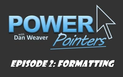 PowerPointers Episode 2 – Formatting